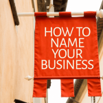 Business Name Ideas – How to Create Catchy & Creative Business Name Ideas