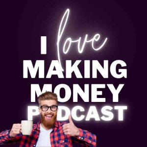 I Love Making Money Podcast - Become a Guest