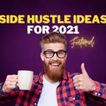 7 Side Hustle Ideas & Side Gigs to Make Money in 2021