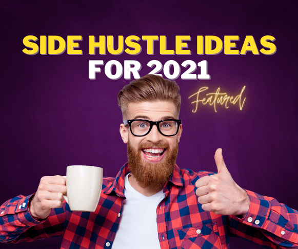 Looking for a side hustle idea for 2021?