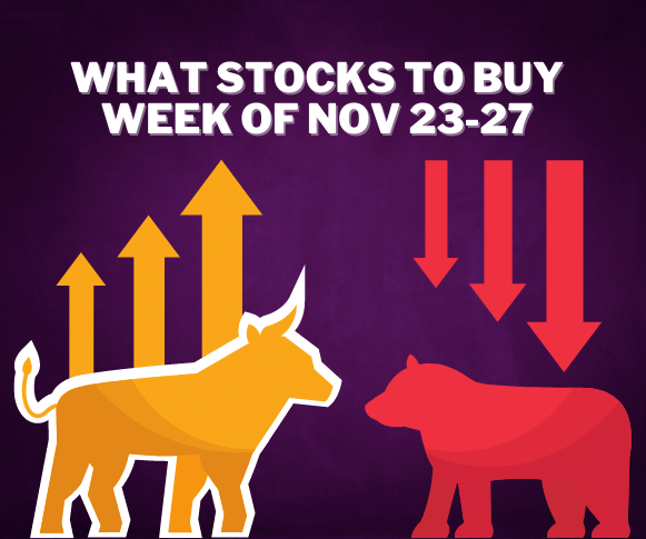 What Stocks to Buy Now for the Week of Nov. 23-27