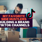 My Favorite TikToks for Side Hustle and Building a Brand