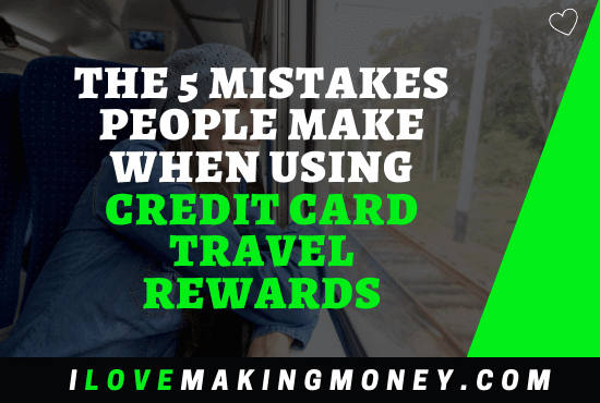 Travel Hacking Mistakes when Using Credit Card Reward Points