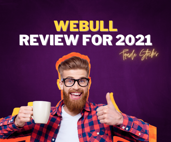 Webull Review – Everything You Need to Know About Webull
